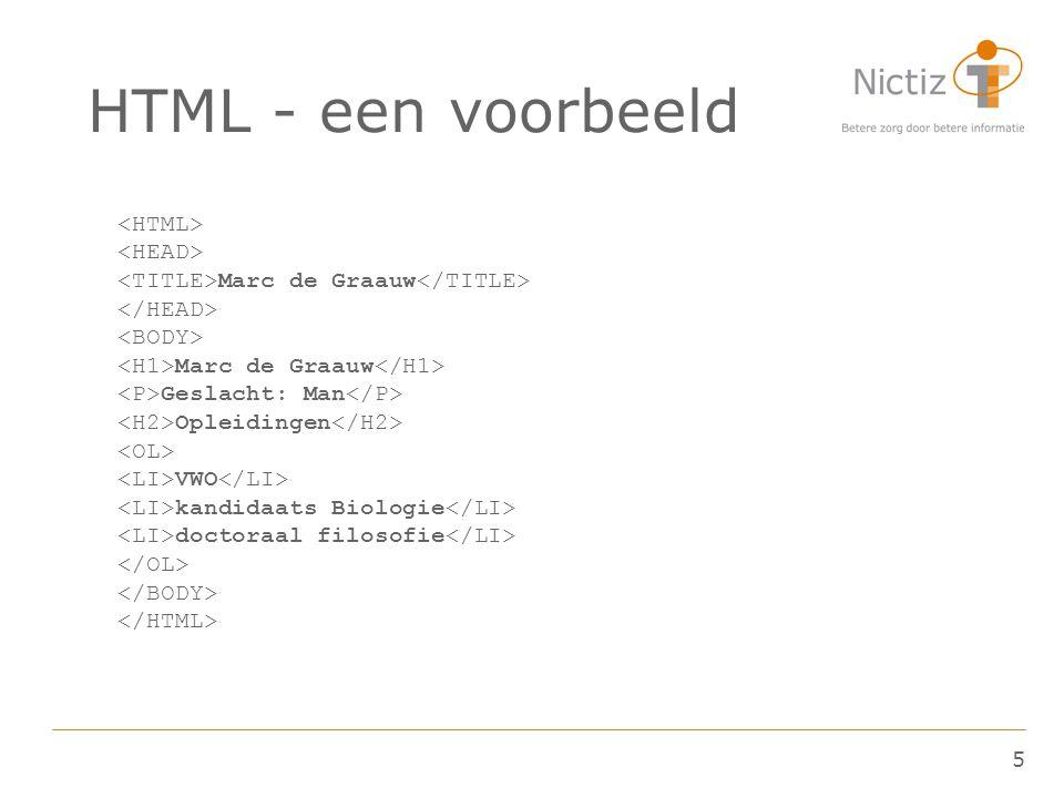 5 HTML - een voorbeeld Marc de Graauw Marc de Graauw Geslacht: Man Opleidingen VWO kandidaats Biologie doctoraal filosofie