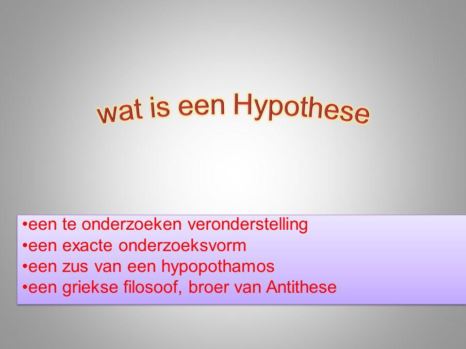 een te onderzoeken veronderstelling een exacte onderzoeksvorm een zus van een hypopothamos een griekse filosoof, broer van Antithese een te onderzoeken veronderstelling een exacte onderzoeksvorm een zus van een hypopothamos een griekse filosoof, broer van Antithese