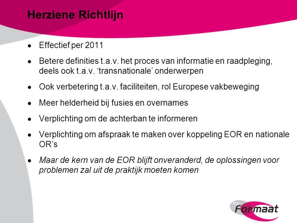 Herziene Richtlijn ● Effectief per 2011 ● Betere definities t.a.v.