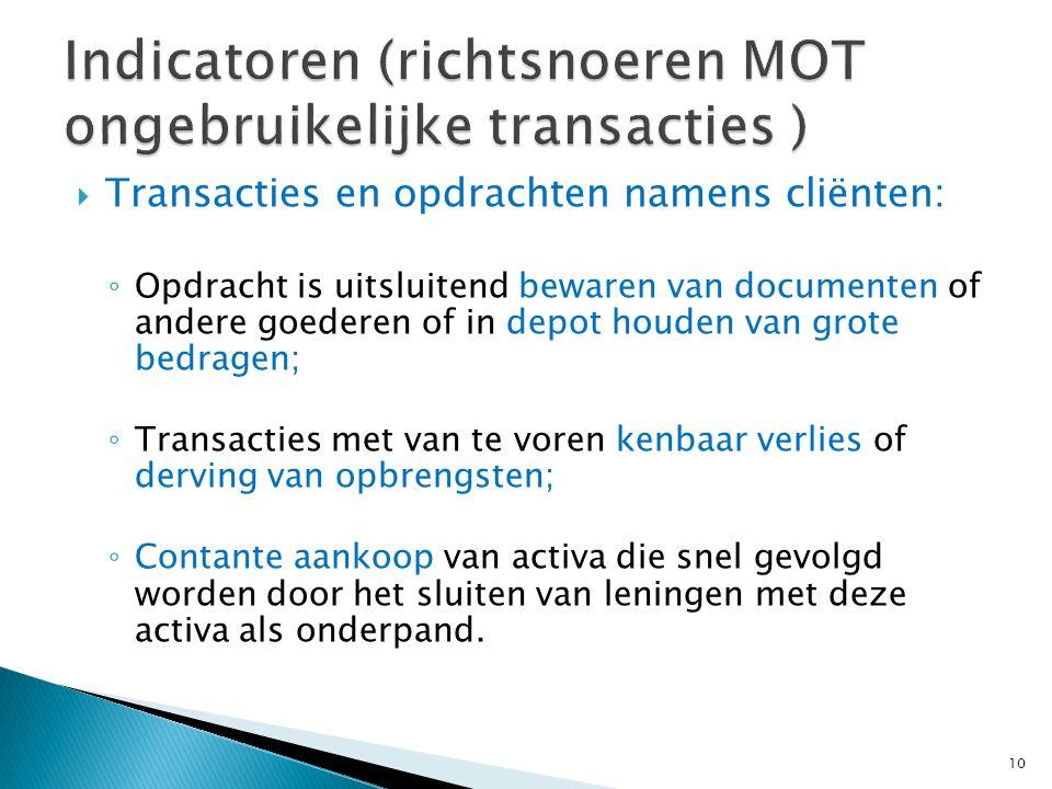  Transacties en opdrachten namens cliënten: ◦ Opdracht is uitsluitend bewaren van documenten of andere goederen of in depot houden van grote bedragen