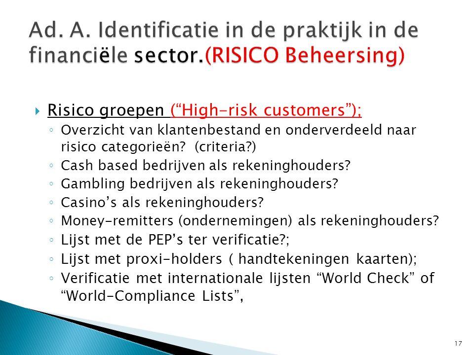 """ Risico groepen (""""High-risk customers""""); ◦ Overzicht van klantenbestand en onderverdeeld naar risico categorieën? (criteria?) ◦ Cash based bedrijven"""