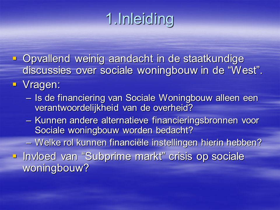 1.Inleiding  Opvallend weinig aandacht in de staatkundige discussies over sociale woningbouw in de West .