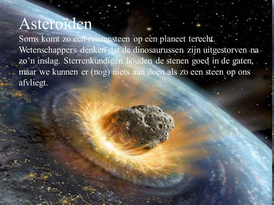 Asteroïden Soms komt zo een reuzensteen op een planeet terecht.