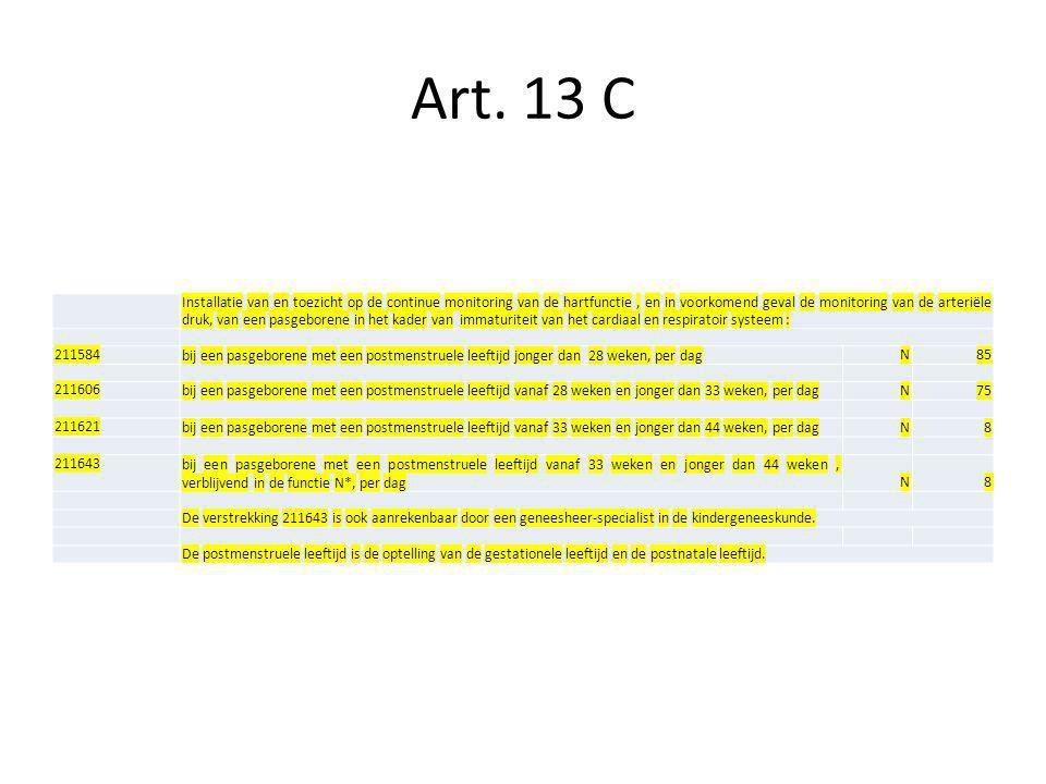 Art. 13 C Installatie van en toezicht op de continue monitoring van de hartfunctie, en in voorkomend geval de monitoring van de arteriële druk, van ee