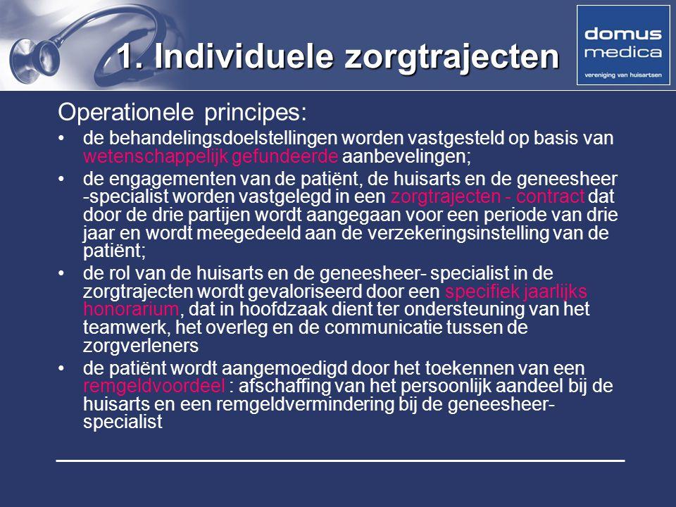 1. Individuele zorgtrajecten Operationele principes: de behandelingsdoelstellingen worden vastgesteld op basis van wetenschappelijk gefundeerde aanbev