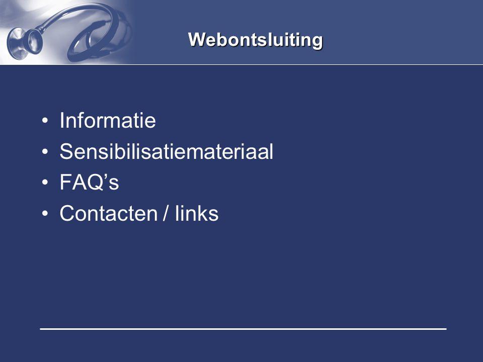 Webontsluiting Informatie Sensibilisatiemateriaal FAQ's Contacten / links
