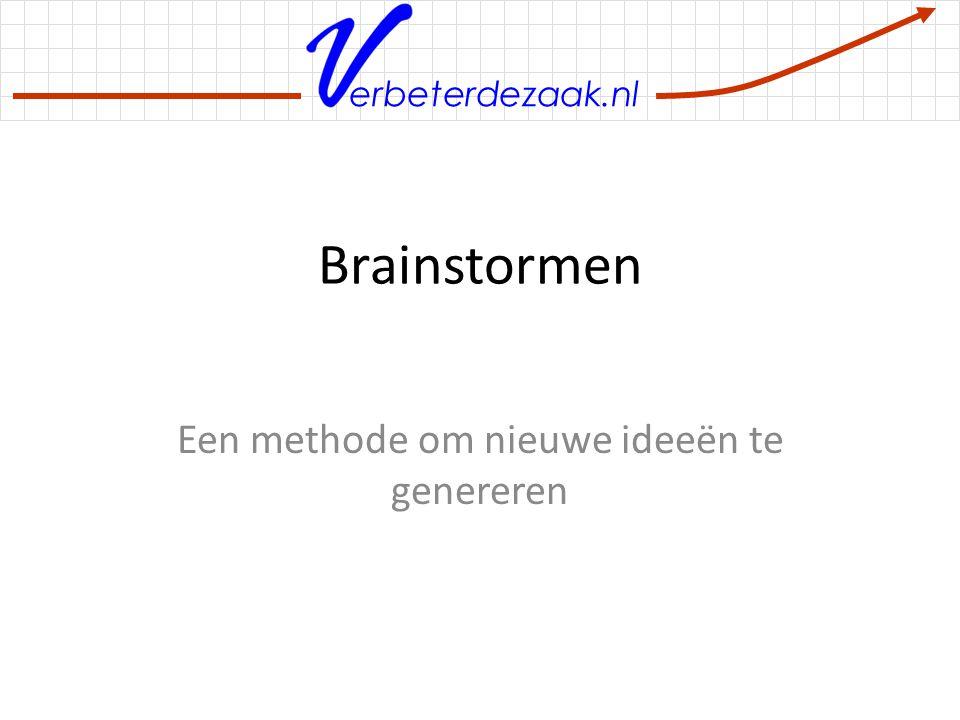 erbeterdezaak.nl Brainstormen Een methode om nieuwe ideeën te genereren