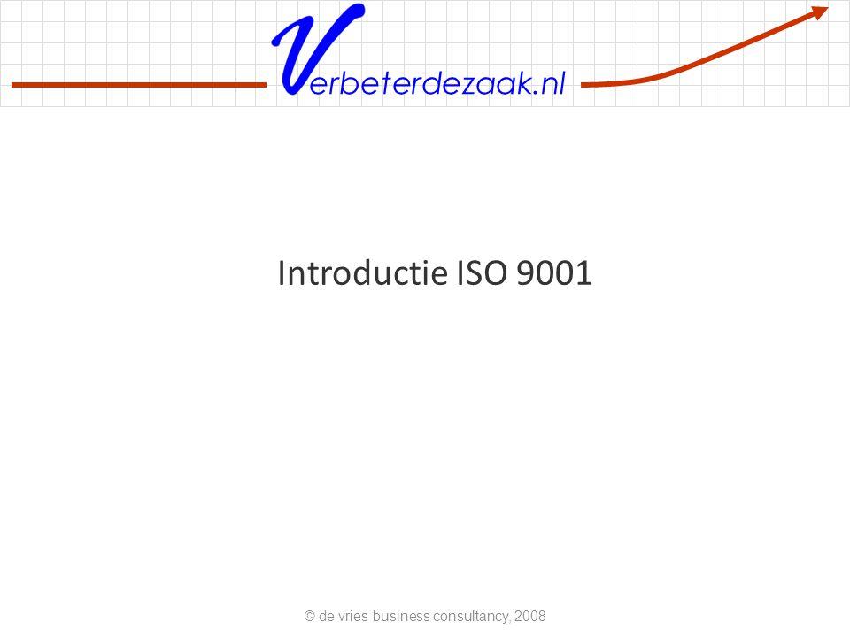 erbeterdezaak.nl Introductie ISO 9001 © de vries business consultancy, 2008