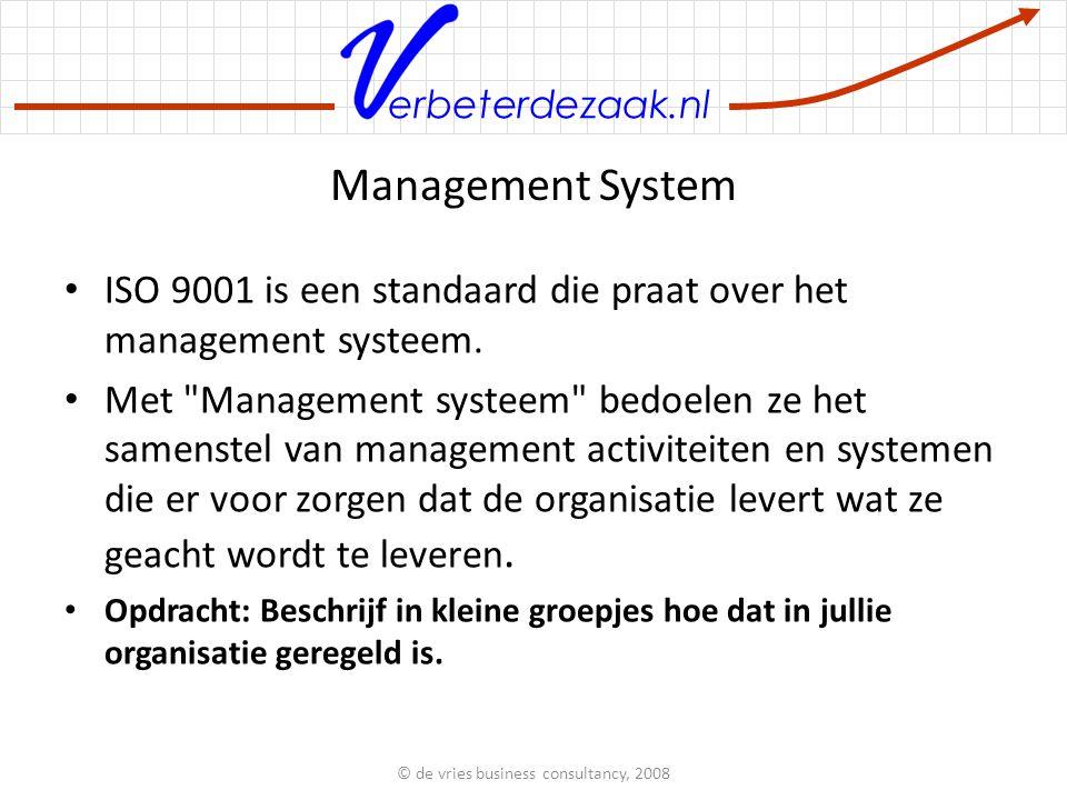 erbeterdezaak.nl Management System ISO 9001 is een standaard die praat over het management systeem.