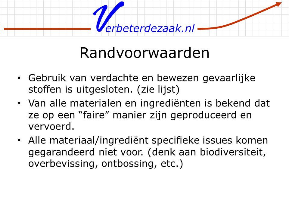erbeterdezaak.nl Randvoorwaarden Gebruik van verdachte en bewezen gevaarlijke stoffen is uitgesloten. (zie lijst) Van alle materialen en ingrediënten