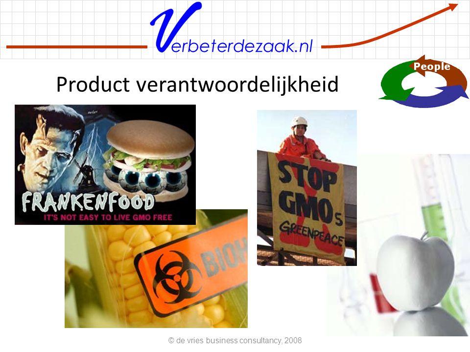 erbeterdezaak.nl Product verantwoordelijkheid © de vries business consultancy, 2008