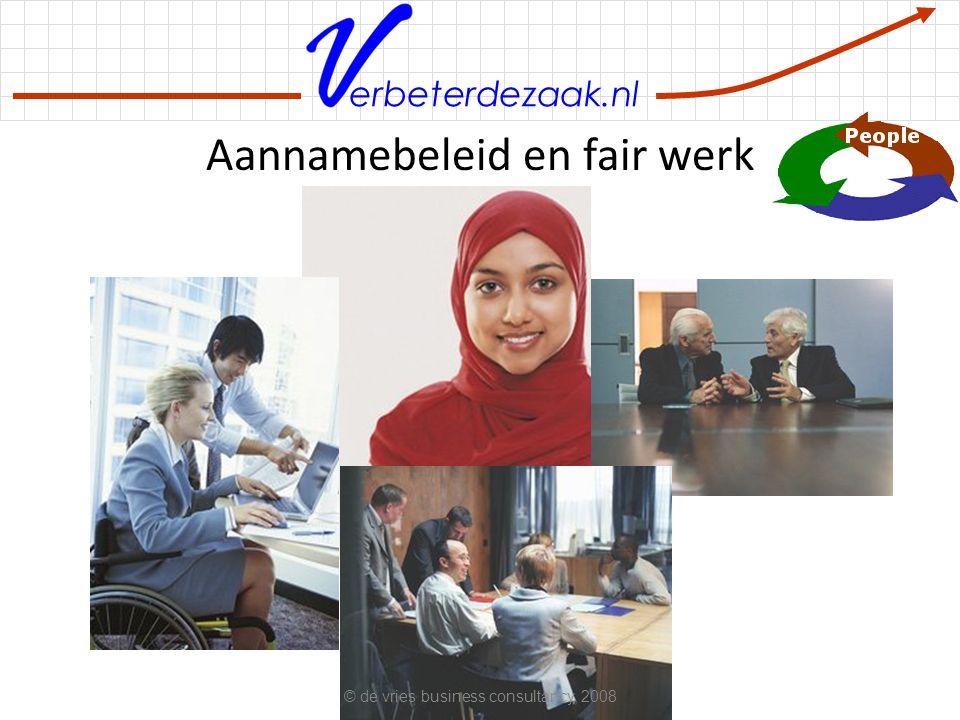erbeterdezaak.nl Aannamebeleid en fair werk © de vries business consultancy, 2008