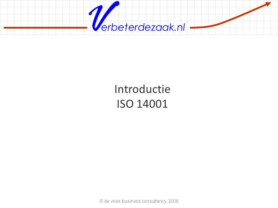 erbeterdezaak.nl ISO 14001 - in het kort De ISO 14001 standaard wordt wereldwijd erkend als De standaard voor milieu management De ISO 9001 and ISO 14001 standaarden zijn geimplementeerd door ca.