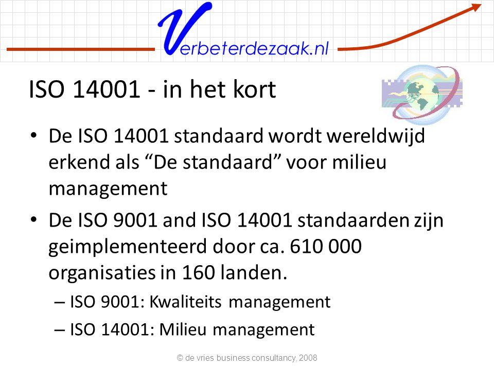 """erbeterdezaak.nl ISO 14001 - in het kort De ISO 14001 standaard wordt wereldwijd erkend als """"De standaard"""" voor milieu management De ISO 9001 and ISO"""