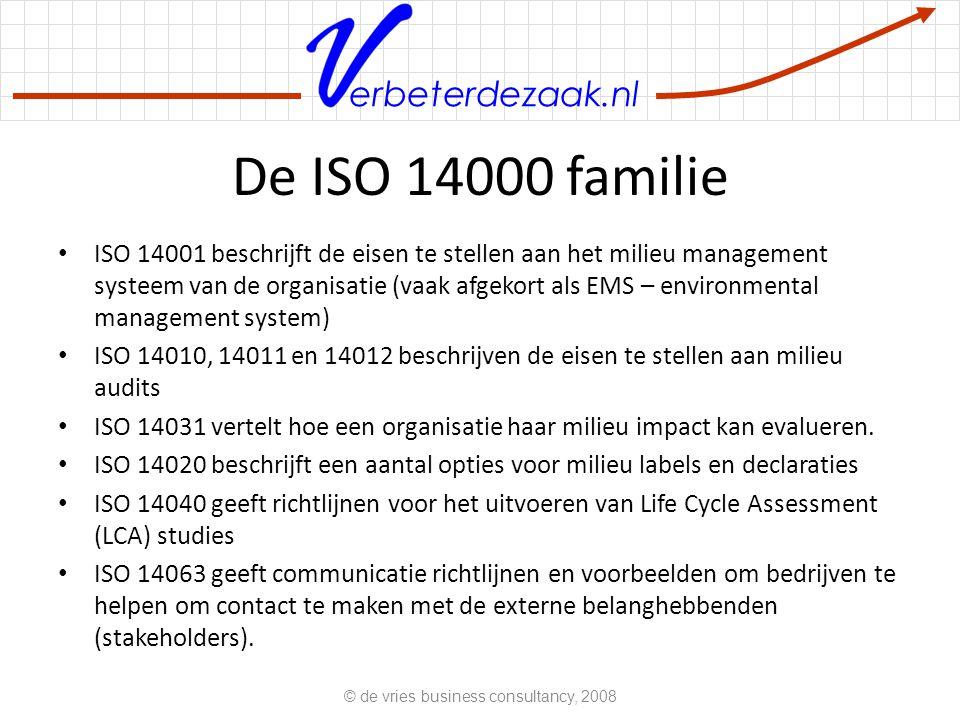 erbeterdezaak.nl De ISO 14000 familie ISO 14001 beschrijft de eisen te stellen aan het milieu management systeem van de organisatie (vaak afgekort als