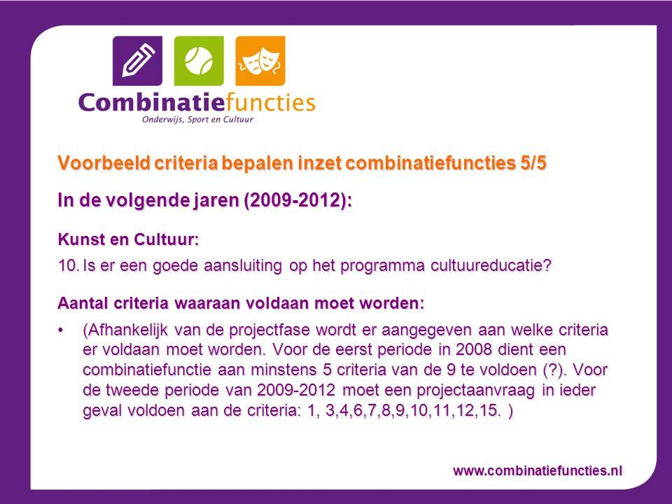 In de volgende jaren (2009-2012): Kunst en Cultuur: 10.Is er een goede aansluiting op het programma cultuureducatie.