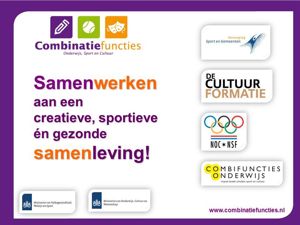 Samenwerken aan een creatieve, sportieve én gezonde samenleving! www.combinatiefuncties.nl
