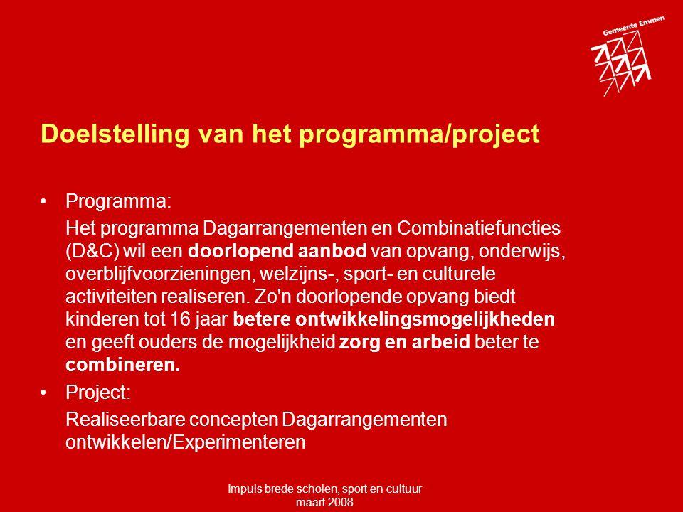 Doelstelling van het programma/project Programma: Het programma Dagarrangementen en Combinatiefuncties (D&C) wil een doorlopend aanbod van opvang, onderwijs, overblijfvoorzieningen, welzijns-, sport- en culturele activiteiten realiseren.
