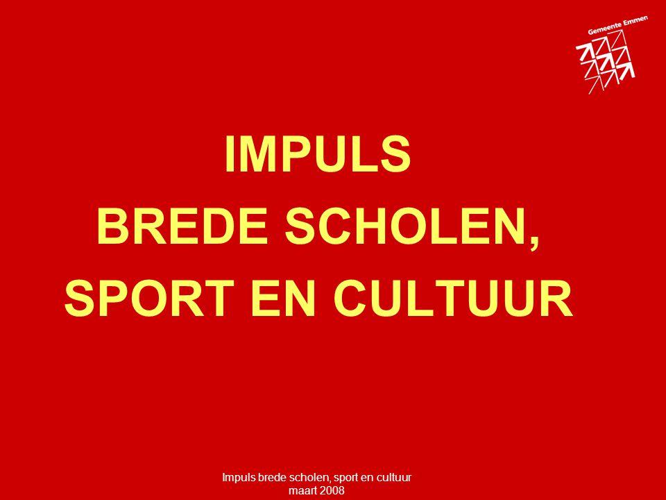 Impuls brede scholen, sport en cultuur maart 2008 IMPULS BREDE SCHOLEN, SPORT EN CULTUUR
