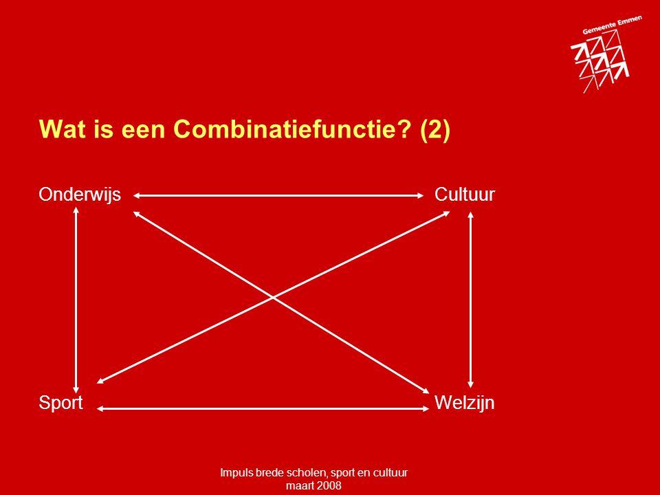 Impuls brede scholen, sport en cultuur maart 2008 Wat is een Combinatiefunctie.
