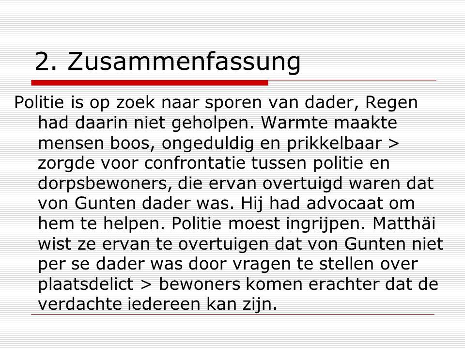 2.Zusammenfassung Politie is op zoek naar sporen van dader, Regen had daarin niet geholpen.