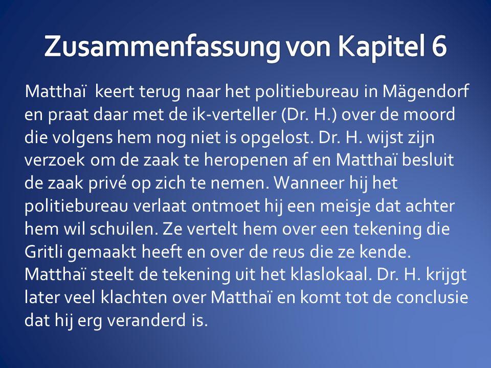 Matthaï keert terug naar het politiebureau in Mägendorf en praat daar met de ik-verteller (Dr.