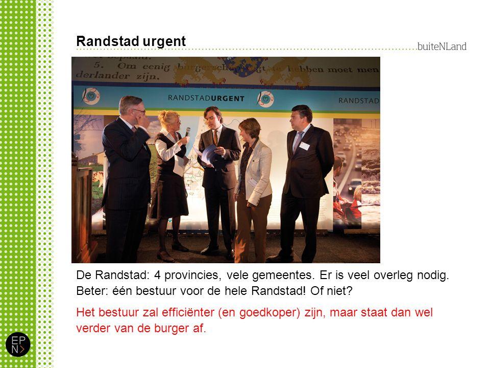 Randstad urgent De Randstad: 4 provincies, vele gemeentes.