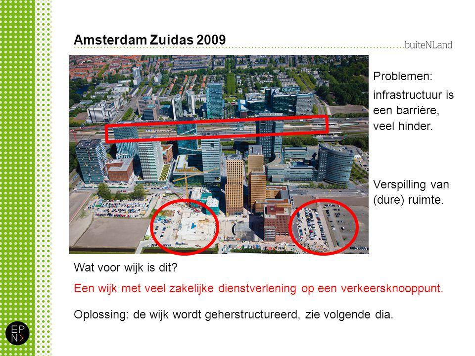 Amsterdam Zuidas 2009 Wat voor wijk is dit.