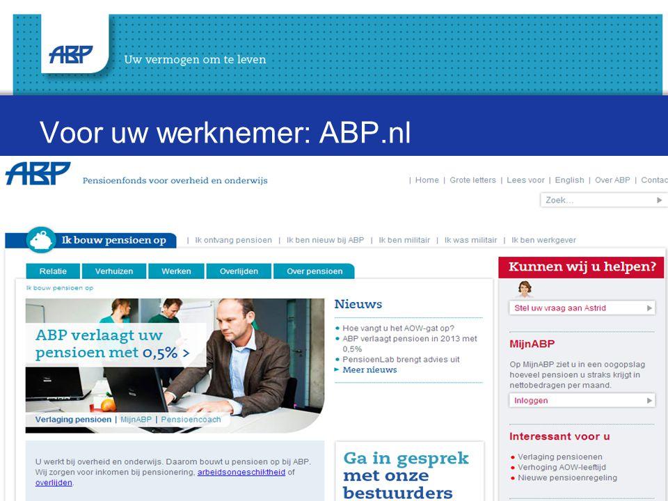 14 Voor u als werkgever: ABP.nl/werkgever