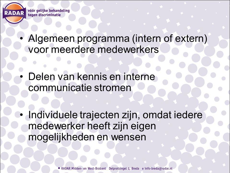 Algemeen programma (intern of extern) voor meerdere medewerkers Delen van kennis en interne communicatie stromen Individuele trajecten zijn, omdat ied