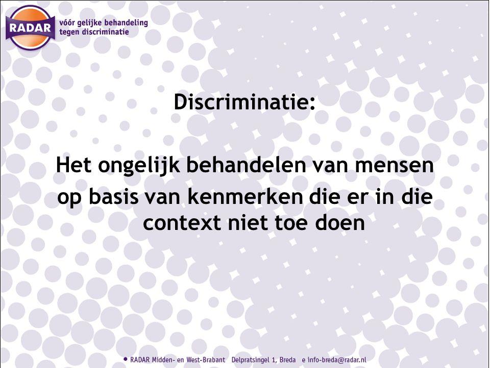 Discriminatie: Het ongelijk behandelen van mensen op basis van kenmerken die er in die context niet toe doen