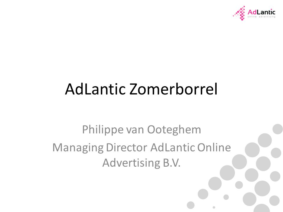 AdLantic Zomerborrel Philippe van Ooteghem Managing Director AdLantic Online Advertising B.V.