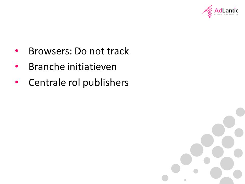 Browsers: Do not track Branche initiatieven Centrale rol publishers