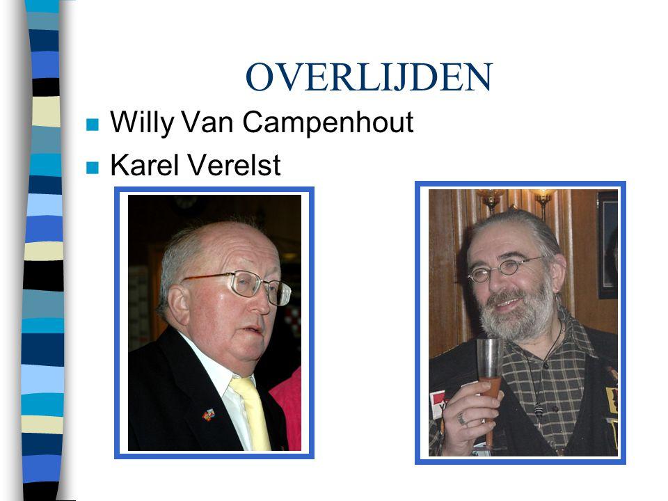 OVERLIJDEN n Willy Van Campenhout n Karel Verelst