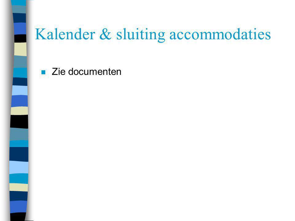 Kalender & sluiting accommodaties n Zie documenten