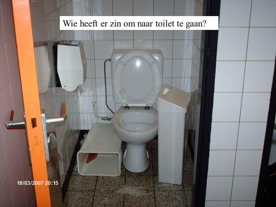 Wie heeft er zin om naar toilet te gaan