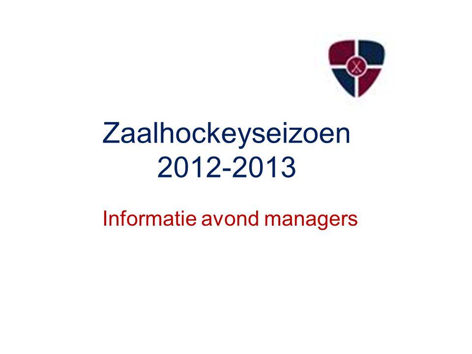 Zaalhockeyseizoen 2012-2013 Informatie avond managers