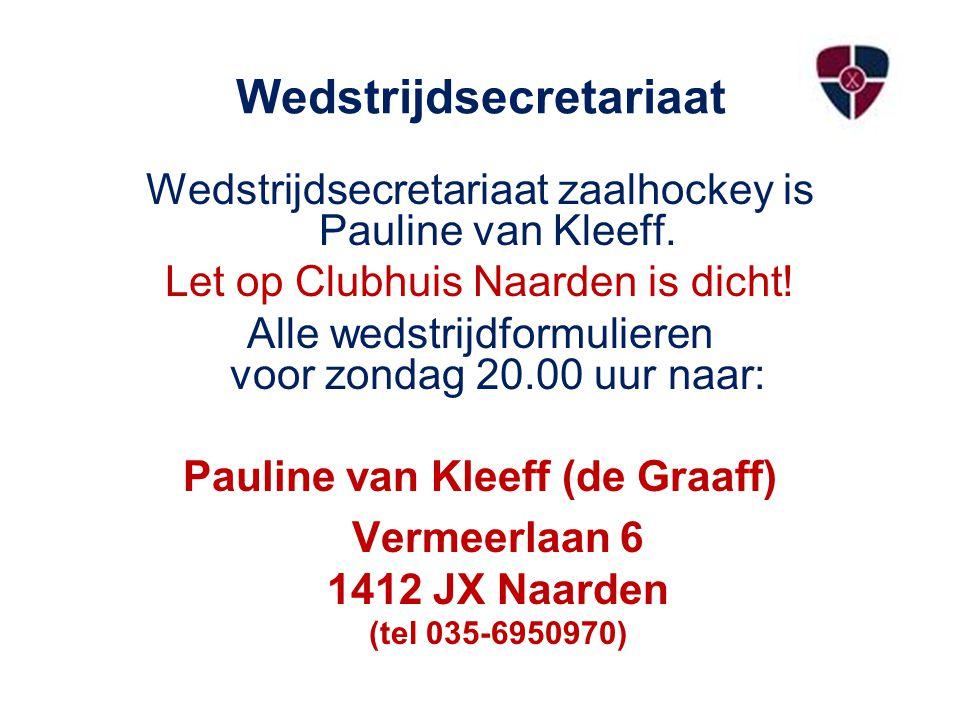 Wedstrijdsecretariaat Wedstrijdsecretariaat zaalhockey is Pauline van Kleeff. Let op Clubhuis Naarden is dicht! Alle wedstrijdformulieren voor zondag