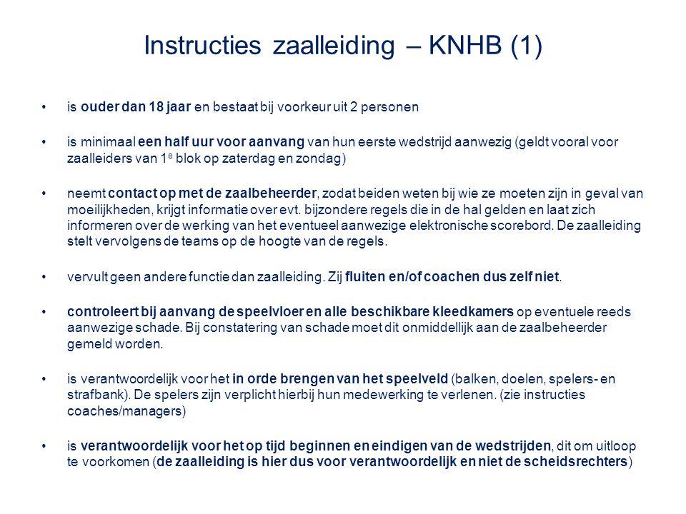 Instructies zaalleiding – KNHB (1) is ouder dan 18 jaar en bestaat bij voorkeur uit 2 personen is minimaal een half uur voor aanvang van hun eerste we