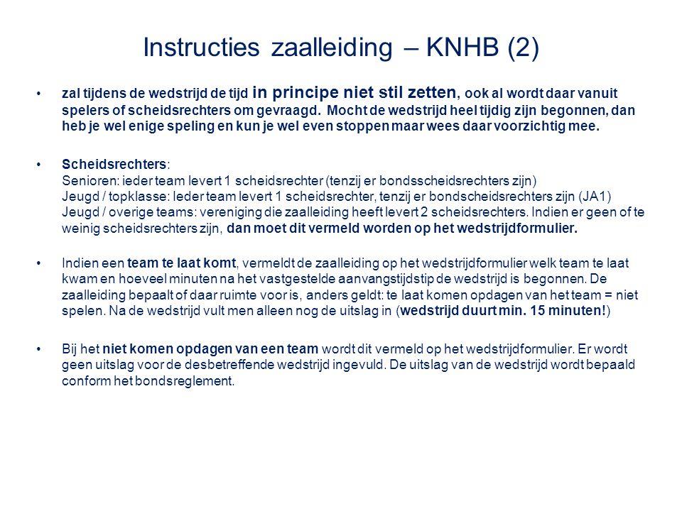 Instructies zaalleiding – KNHB (2) zal tijdens de wedstrijd de tijd in principe niet stil zetten, ook al wordt daar vanuit spelers of scheidsrechters om gevraagd.