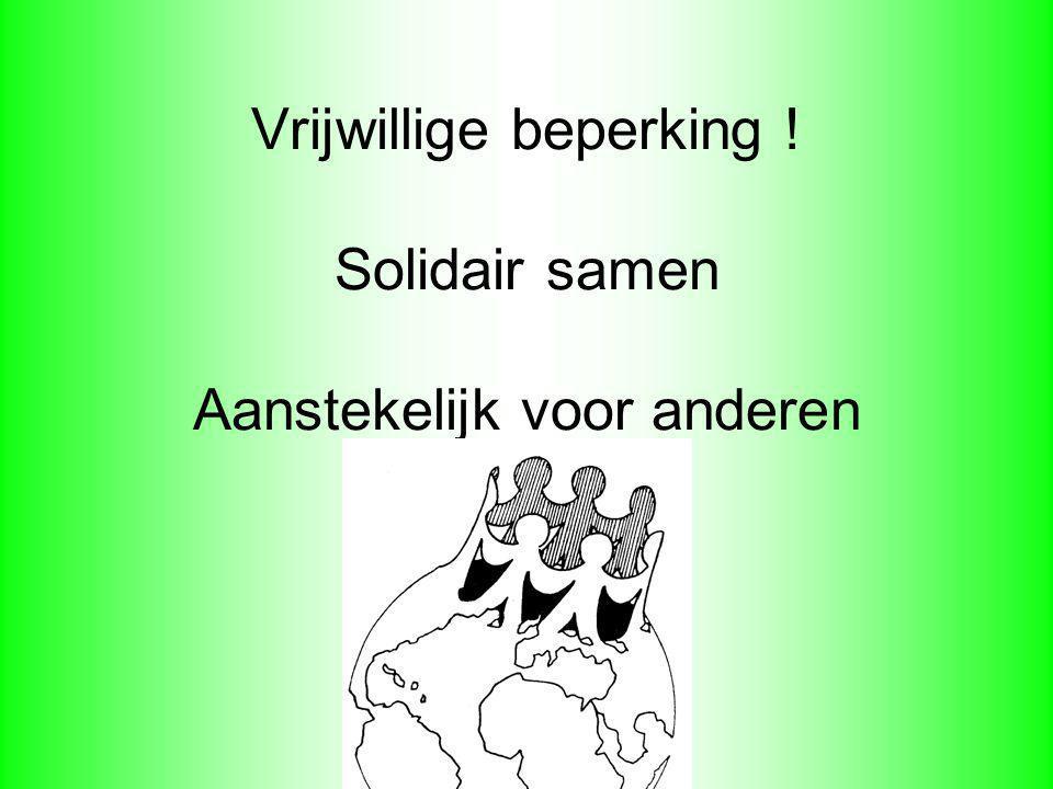 Vrijwillige beperking ! Solidair samen Aanstekelijk voor anderen