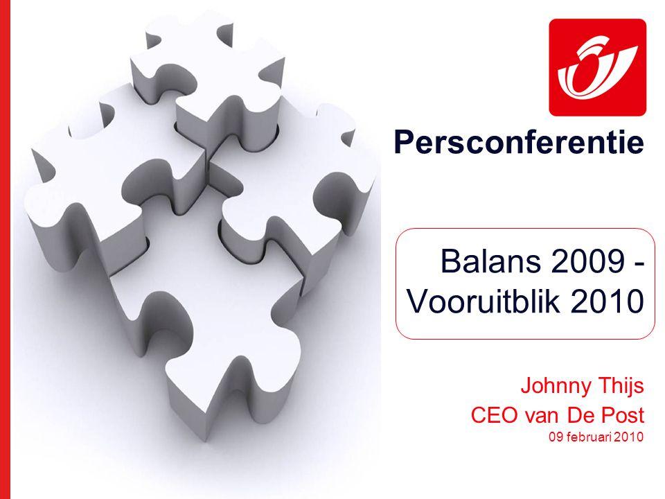 Persconferentie Balans 2009 - Vooruitblik 2010 Johnny Thijs CEO van De Post 09 februari 2010