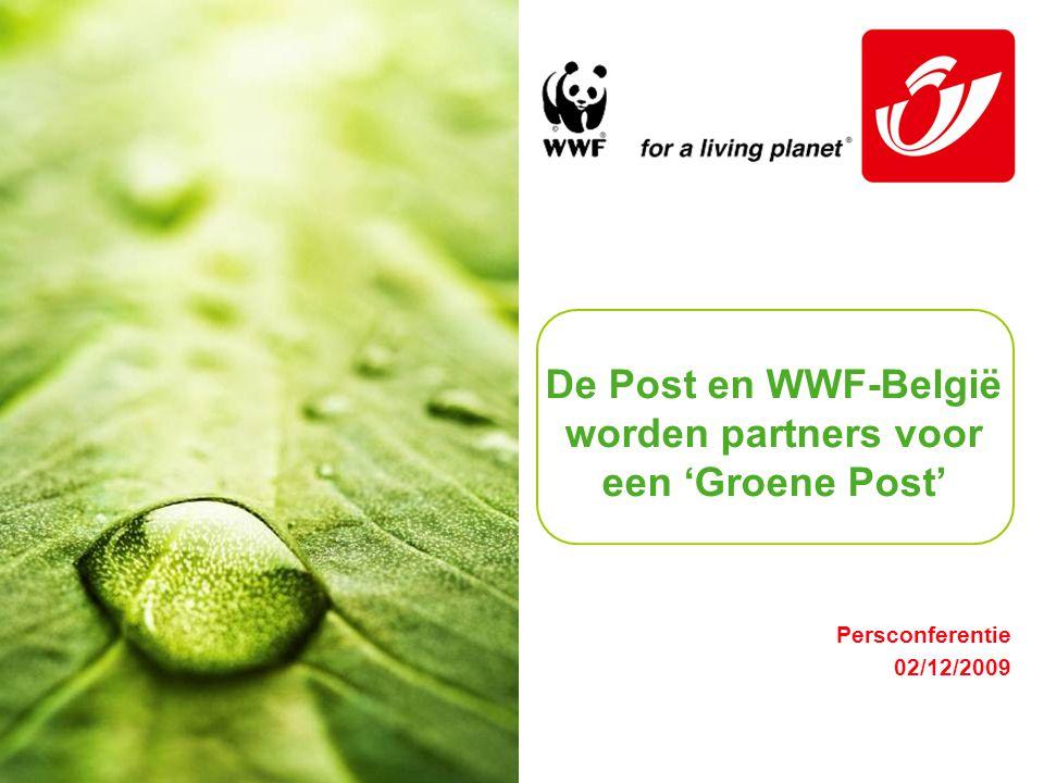 De Post – Mail – NNS – C&D De Post en WWF-België worden partners voor een 'Groene Post' Persconferentie 02/12/2009