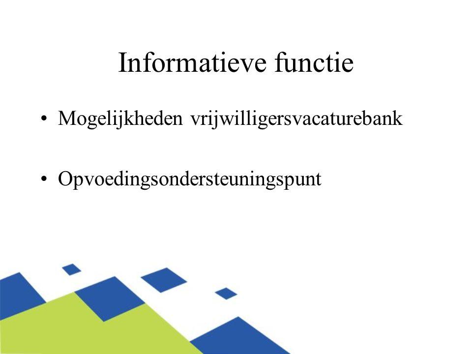 Informatieve functie Mogelijkheden vrijwilligersvacaturebank Opvoedingsondersteuningspunt