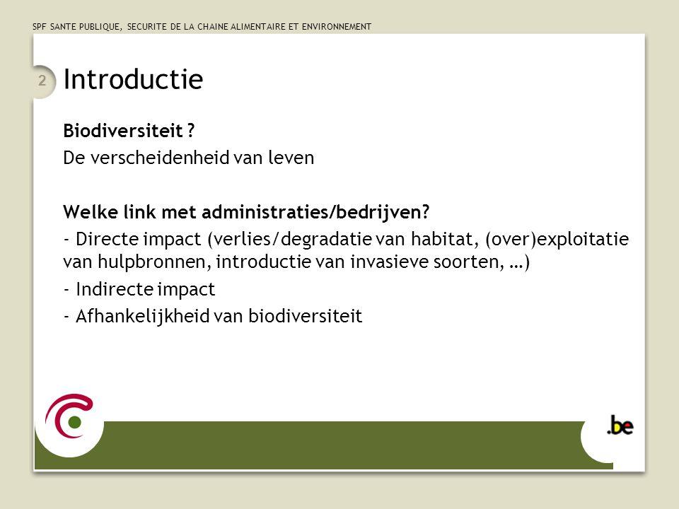 SPF SANTE PUBLIQUE, SECURITE DE LA CHAINE ALIMENTAIRE ET ENVIRONNEMENT 2 Introductie Biodiversiteit .