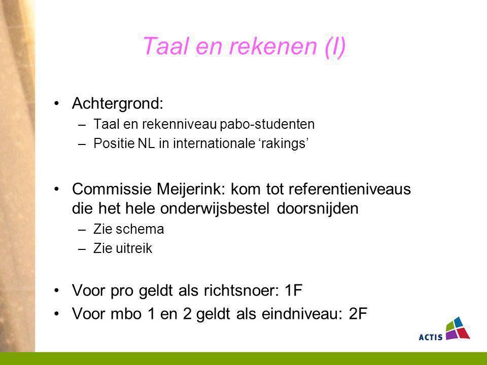 Taal en rekenen (I) Achtergrond: –Taal en rekenniveau pabo-studenten –Positie NL in internationale 'rakings' Commissie Meijerink: kom tot referentieni
