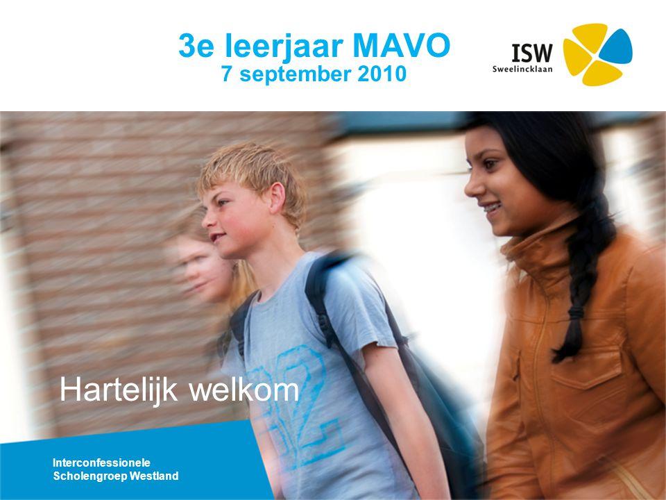 Interconfessionele Scholengroep Westland 3e leerjaar MAVO 7 september 2010 Hartelijk welkom