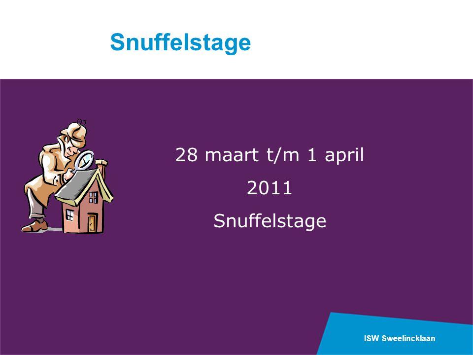 ISW Sweelincklaan 28 maart t/m 1 april 2011 Snuffelstage