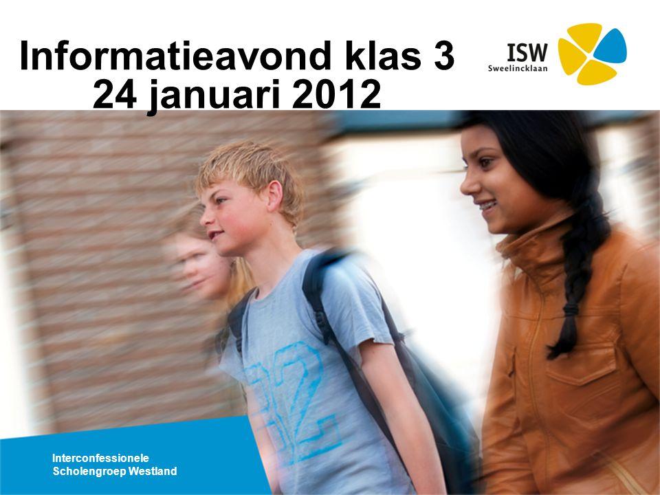 Interconfessionele Scholengroep Westland Informatieavond klas 3 24 januari 2012