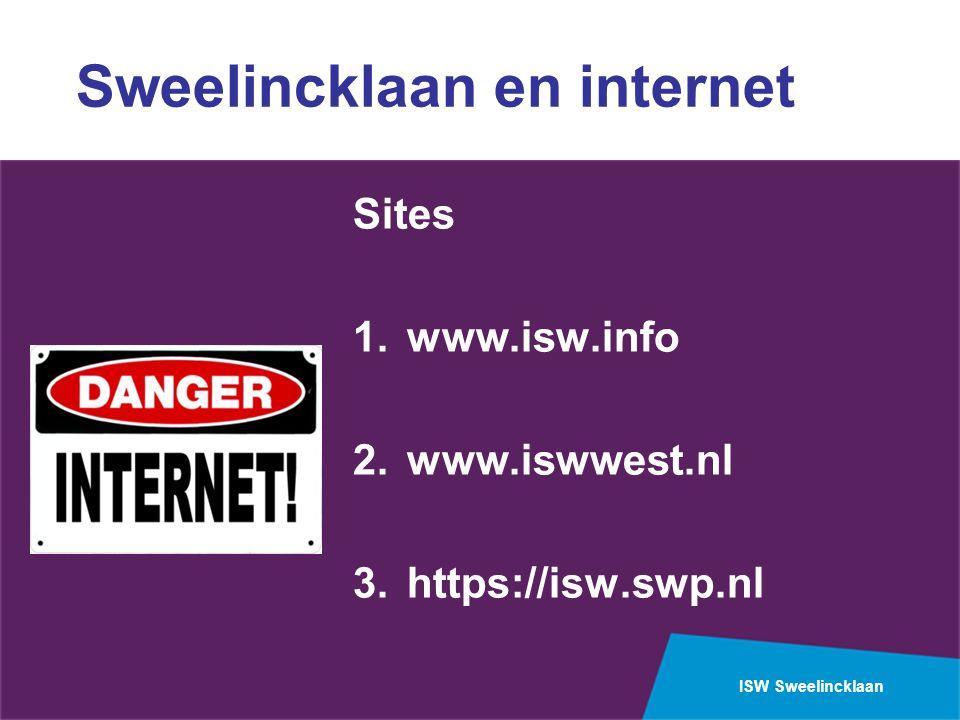 ISW Sweelincklaan Sweelincklaan en internet Sites 1.www.isw.info 2.www.iswwest.nl 3.https://isw.swp.nl